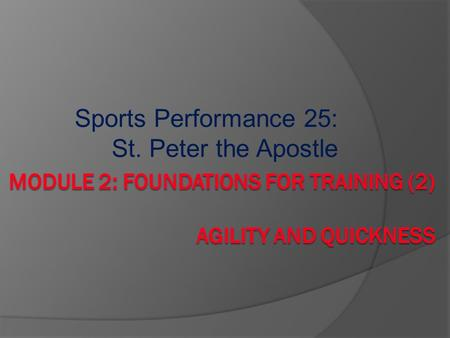 Sports Performance 25: St. Peter the Apostle. F.I.T.T. Principle Four major variables that come into play in designing a training program.  F – ___________.
