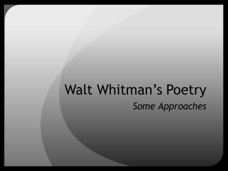 "Walt Whitman's Poetry Some Approaches. Anaphora: the repetition of the same word or words across successive phrases, clauses, or sentences. From ""Song."