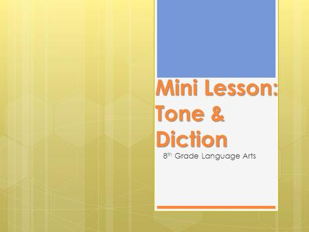 Mini Lesson: Tone & Diction 8 th Grade Language Arts.