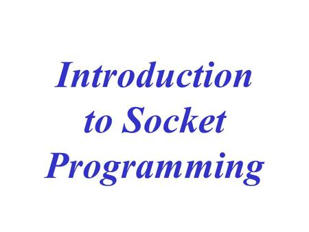 Introduction to Socket