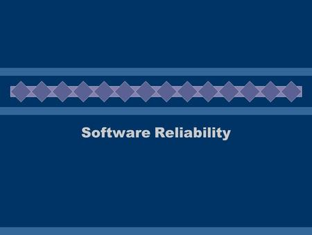Software Reliability. Risks of faulty software  Example: –Therak 25, –AT&T network failure –Airport traffic control  Costs of software errors can be.