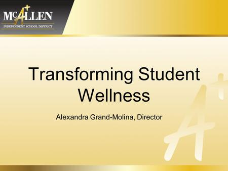 Transforming Student Wellness Alexandra Grand-Molina, Director.