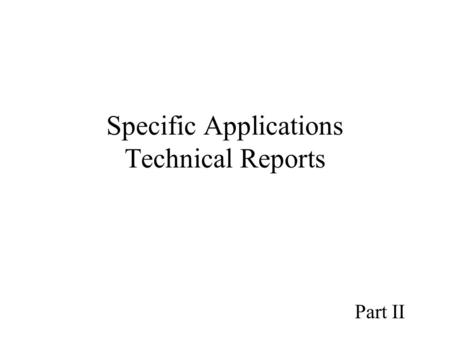 Specific Applications Technical Reports Part II. Technical Reports Report structure is argumentative or chronological, what is the difference?Usually,