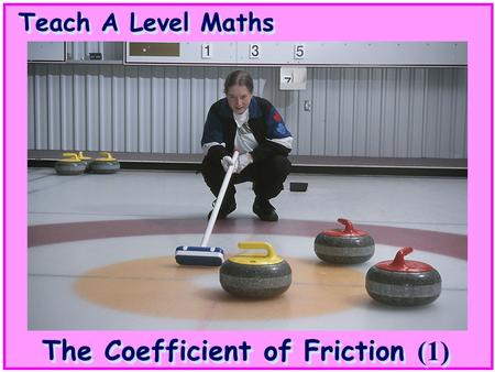 Teach A Level Maths The Coefficient of Friction (1)