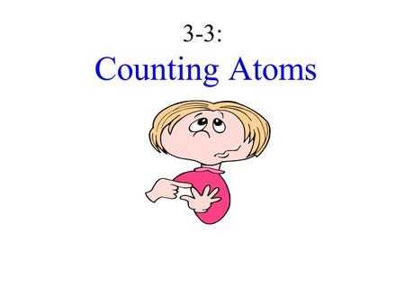 3-3: Counting Atoms Beaker Breaker 1.What was the name of Rutherford's experiment? 2.What did Rutherford's experiment discover? 3.My atomic number is.