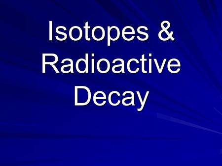 Isotopes & Radioactive Decay. Radiation High energy rays and particles emitted by radioactive sources. (most invisible to human eyes) Includes: electromagnetic.