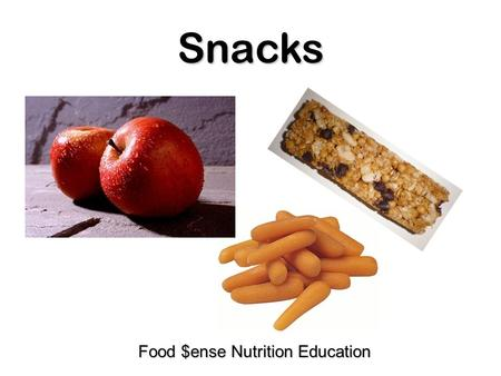 Snacks Food $ense Nutrition Education. Common Snacks in America.