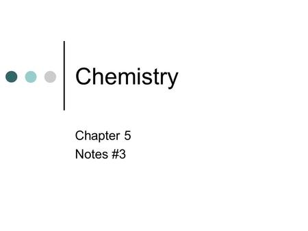 Chemistry Chapter 5 Notes #3. Rules Neils Bohr Added on to Planck's and Einstein's theories Lowest available energy state of an atom Ground State When.