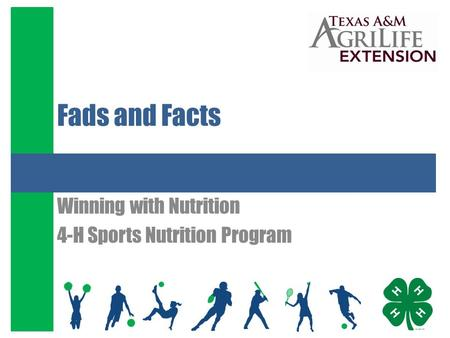 Fads and Facts Winning with Nutrition 4-H Sports Nutrition Program.
