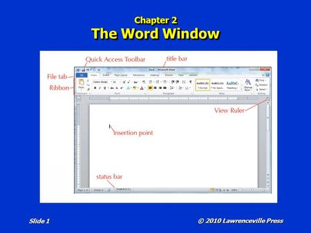 © 2010 Lawrenceville Press Slide 1 Chapter 2 The Word Window.