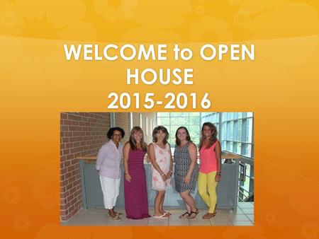 WELCOME to OPEN HOUSE 2015-2016. INSTRUCTIONAL DAY It is Imperative Your Child/Children Arrive to School on Time: Before 9:00am & Remain to End of Day.