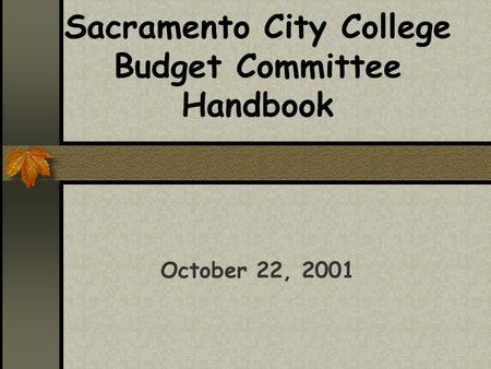 Sacramento City College Budget Committee Handbook October 22, 2001.