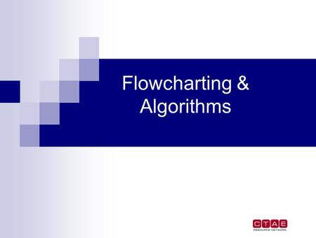 Flowcharting & Algorithms. Quick. Close your Eyes and Listen You are still sitting in the classroom. However, you have been called to the counselor's.
