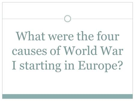 World War I Unit Review Category 1: Causes of World War I - ppt ...