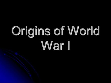 an introduction to the origins and causes of world war i It's possibly the single most pondered question in history – what caused the unbound, senseless slaughter that was the first world war it wasn't, like in world war two, a case of a single belligerent pushing others to take a military stand it didn't have the moral vindication of a resisting a tyrant rather, a.