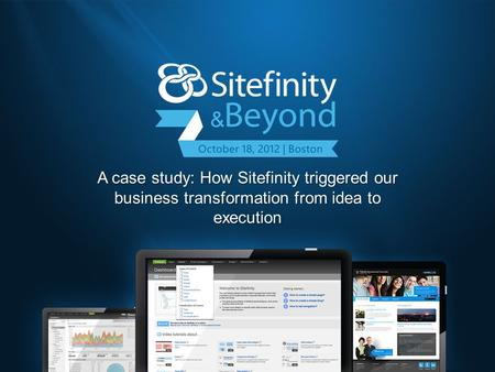 A case study: How Sitefinity triggered our business transformation from idea to execution.