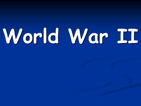 World War II. International war beginning in 1939, & included the U.S. after 1941. The war ended in 1945 with the defeat of the Axis Powers.