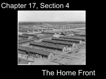 Chapter 17, Section 4 The Home Front. Quick Write (Review): What were the 4 results of WWII we discussed yesterday? The United Nations was created Germany.
