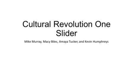 Cultural Revolution One Slider Mike Murray, Macy Biles, Amaya Tucker, and Kevin Humphreys.