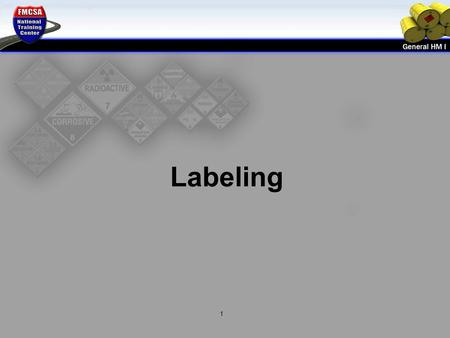 Labeling 1. Instructional Goal Upon completion of this module, Inspectors will be able to apply their knowledge of labeling requirements for bulk and.