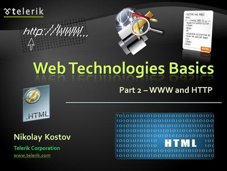 Part 2 – WWW and HTTP Nikolay Kostov Telerik Corporation