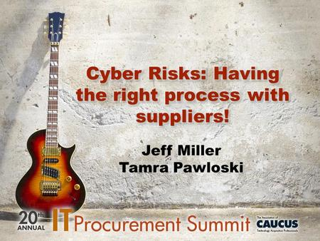 Jeff Miller Tamra Pawloski. 2014 IT Procurement Summit headline news…