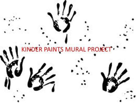 KINDER PAINTS MURAL PROJECT. Ethan Derner started the Alameda Kinder Paints project The project was getting his daughters kindergartner class to help.