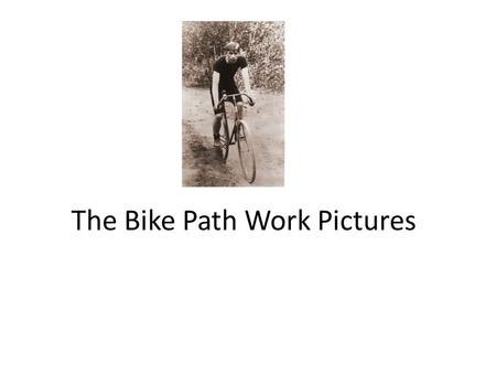 The Bike Path Work Pictures. Like all great artists, we start with a blank canvas.