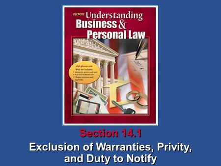 Exclusion of Warranties, Privity, and Duty to Notify Exclusion of Warranties, Privity, and Duty to Notify Section 14.1.