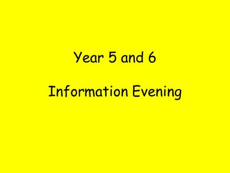 Year 5 and 6 Information Evening. This half term I am learning…