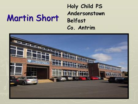 Martin Short Holy Child PS Andersonstown Belfast Co. Antrim.