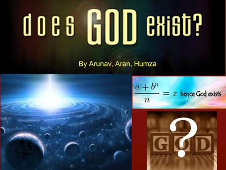 By Arunav, Aran, Humza. theist- belief in the existence of a god or gods, specifically of a creator who intervenes in the universe. atheist-a person who.