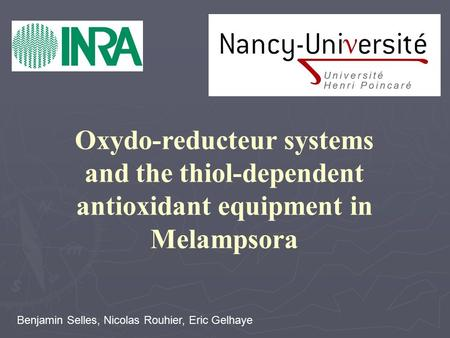 Oxydo-reducteur systems and the thiol-dependent antioxidant equipment in Melampsora Benjamin Selles, Nicolas Rouhier, Eric Gelhaye.