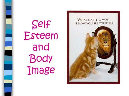 Self Esteem and Body Image. List 15 Words That Describe You…
