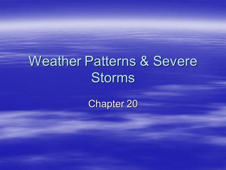 Weather Patterns & Severe Storms