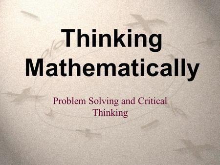 Thinking Mathematically Problem Solving and Critical Thinking.
