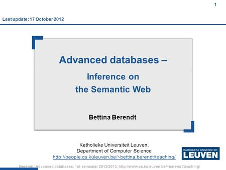 1 Berendt: Advanced databases, 1st semester 2012/2013,  1 Advanced databases – Inference on the Semantic Web.