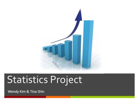 Statistics Project Wendy Kim & Tina Shin.  What is the most visited country in the world?