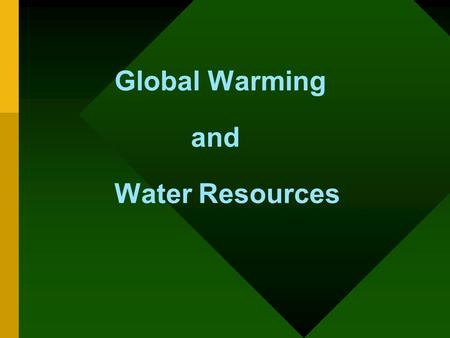 Global Warming and Water Resources. Frequently asked Questions Is global warming occurring? Why does global warming occur? How do we predict global warming?