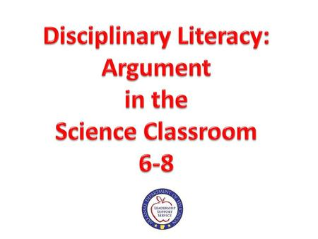 Argument in Science Agenda: Define scientific argument. Study the structure of argument. Research an argument. Craft an argument. Publish an argument.