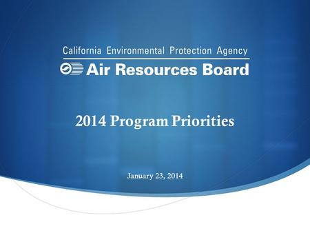 2014 Program Priorities January 23, 2014. Outline Major 2014 Goals 2013 Accomplishments Major 2014 Activities Partnerships 2.