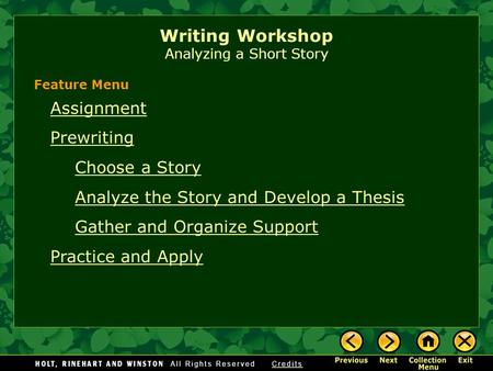 Writing Workshop Analyzing a Short Story Assignment Prewriting Choose a Story Analyze the Story and Develop a Thesis Gather and Organize Support Practice.