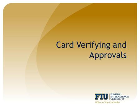 Card Verifying and Approvals Office of the Controller.