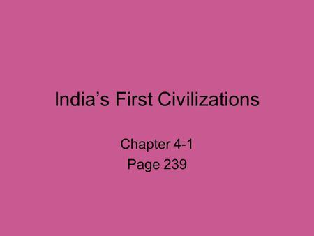 India's First Civilizations Chapter 4-1 Page 239.
