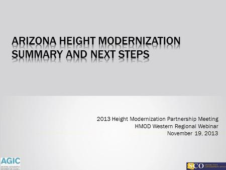 2013 Height Modernization Partnership Meeting HMOD Western Regional Webinar November 19, 2013.