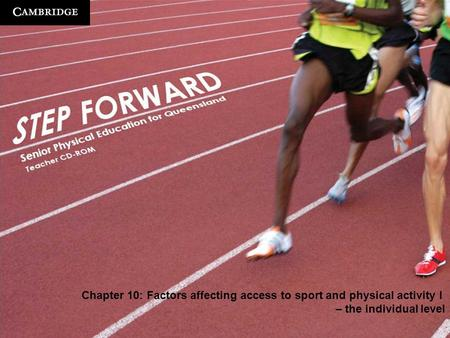 Cambridge University Press © Kiss, Kleoudis, Rasi, Stewart and Johnston 2010 Chapter 10: Factors affecting access to sport and physical activity I – the.