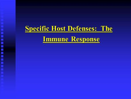 Specific Host Defenses: The Immune Response. The Immune Response Immune Response: Third line of defense. Involves production of antibodies and generation.