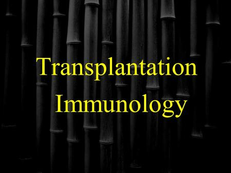 "Transplantation Immunology. The Immune Response Immunity: ""Free from burden"". Ability of an organism to recognize and defend itself against specific pathogens."