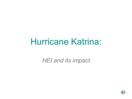 Hurricane Katrina: HEI and its impact. What is a Hurricane? A hurricane is a tropical storm with winds greater than 119km/h. Hurricanes also have very.