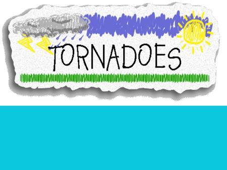 What Are Tornadoes ? Tornadoes are columns of violently rotating air developed in a convectional cloud and are in contact with the ground. Tornadoes usually.